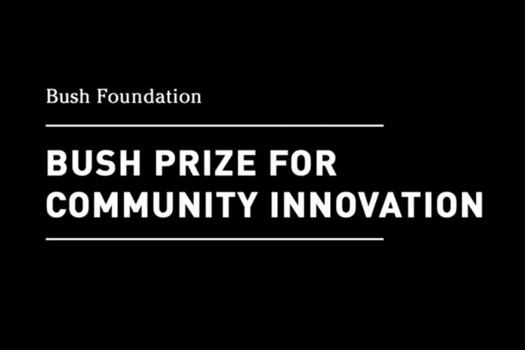 Learn about the Bush Prize for Community Innovation.